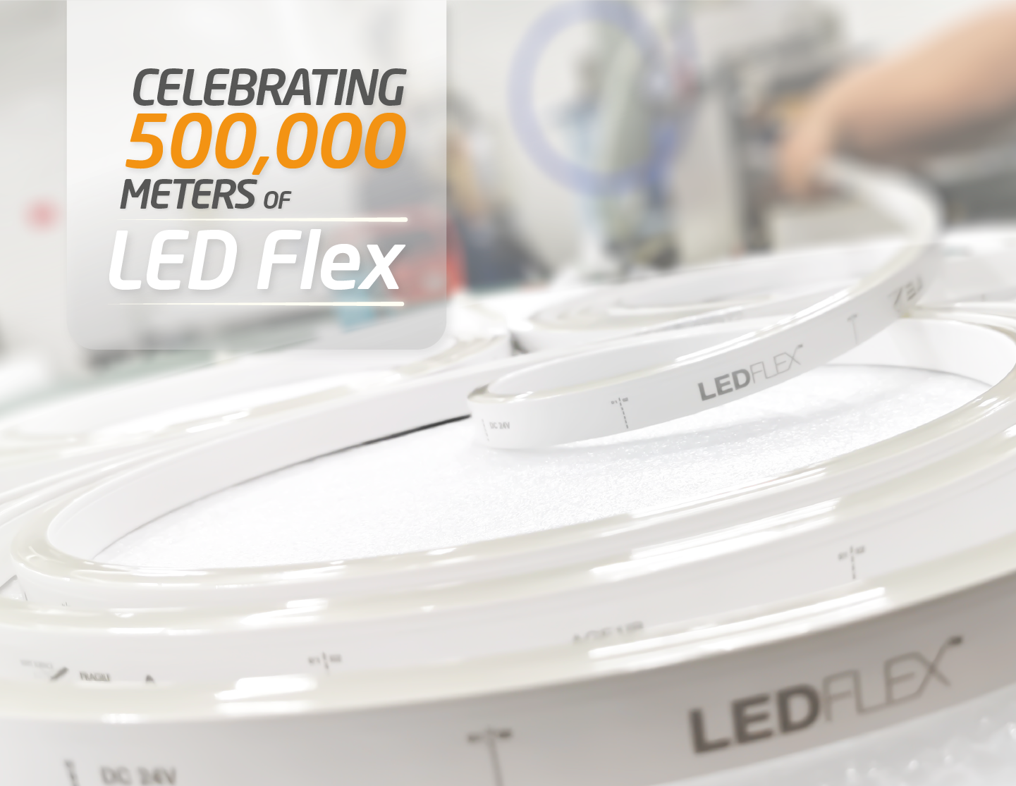 Celebrating 500,000 meters of LEDFlex